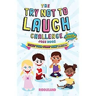 The Try Not to Laugh Challenge: Joke Book for Kids and Family: Tickle Your Funny Bone Edition: A Fun and Interactive Joke Book for Boys and Girls:  Ages ... 8, 9, 10, 11, and 12 Years Old (Volume 1)