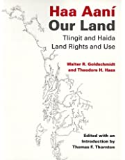 Haa Aaní, Our Land: Tlingit and Haida Land Use and Rights