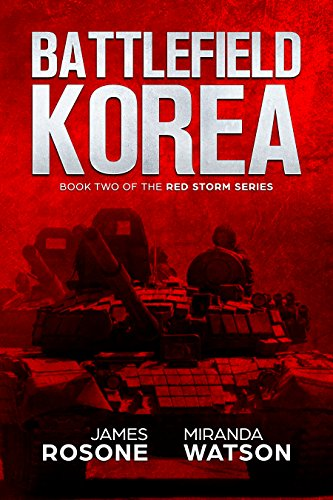 Battlefield Korea: Book Two of the Red Storm Series by [Rosone, James, Watson, Miranda]