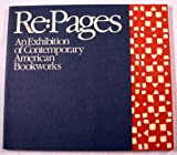 img - for Re: Pages. An Exhibition of Contemporary American Bookworks book / textbook / text book