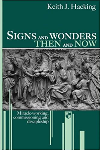 Signs and Wonders, Then and Now: Miracle-Working, Commissioning and Discipleship Book Cover