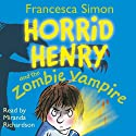 Horrid Henry and the Zombie Vampire Audiobook by Francesca Simon Narrated by Miranda Richardson