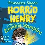 Horrid Henry and the Zombie Vampire | Francesca Simon