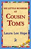 Six Little Bunkers at Cousin Tom's, Laura Lee Hope, 1421818957