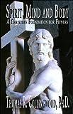 Spirit, Mind and Body, Thomas R. Collingwood, 1413772315