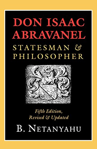 Don Isaac Abravanel: Statesman and Philosopher