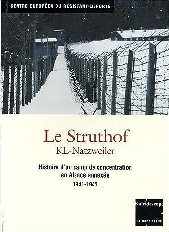 Livres gratuits Le Struthof KL-Natzweiler : Histoire d'un camp de concentration en Alsace annexée 1941-1945 pdf