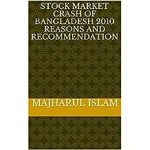 Stock Market crash of Bangladesh 2010 Reasons and Recommendation
