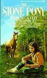 The Stone Pony, Patricia Calvert, 0451137299