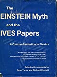 img - for Einstein Myth and the Ives Papers book / textbook / text book