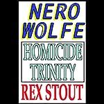 Homicide Trinity   Rex Stout
