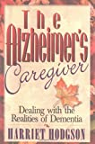 The Alzheimer's Caregiver, Harriet Hodgson, 047134656X