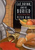 Eat Drink and Be Dead, Peter King, 0312242700