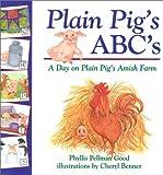 Plain Pig's ABC's, Phyllis Pellman Good, 156148251X