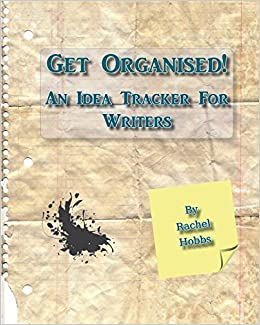 get organised an idea tracker for writers rachel hobbs