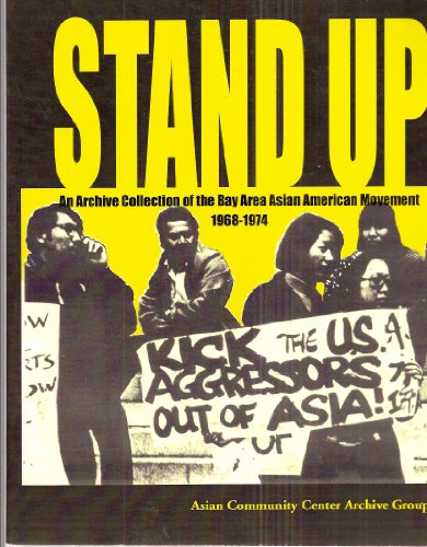 Stand Up : An Archive Collection of the Bay Area Asian American Movement 1968-1974