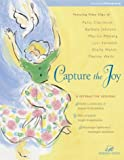 Capture the Joy, Patsy Clairmont and Marilyn Meberg, 0310230969