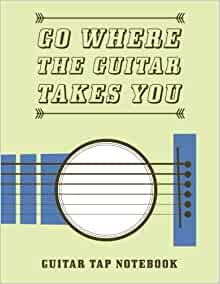 guitar tab notebook go where the guitar takes you blank sheet music composition manuscript. Black Bedroom Furniture Sets. Home Design Ideas