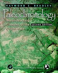 Paleoclimatology: Reconstructing Climates of the Quaternary (International Geophysics)