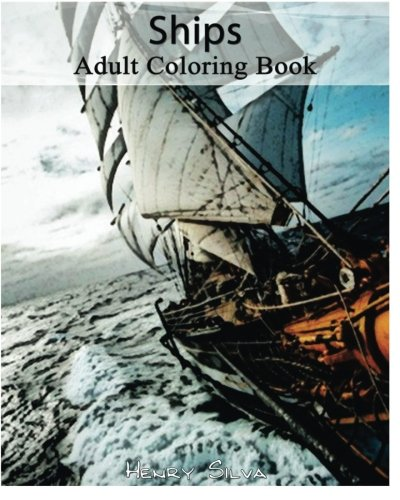 Ships : Adult Coloring Book: Adult Coloring Book