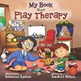 img - for My Book About Play Therapy book / textbook / text book