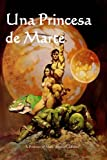 Una Princesa de Marte: A Princess of Mars (Spanish edition)