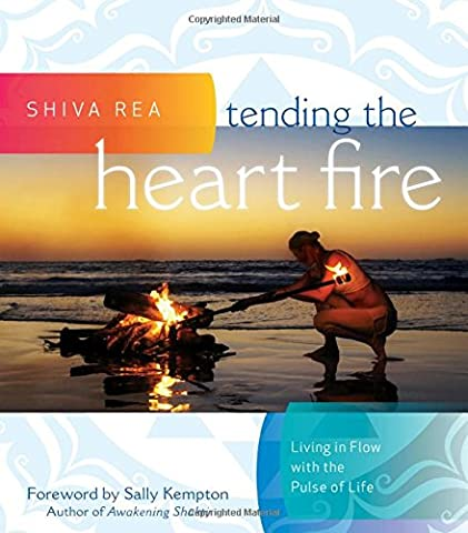 Tending the Heart Fire: Living in Flow with the Pulse of Life (Sally Kempton Meditation)