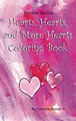 Hearts, Hearts and More Hearts!: 5 x 8 Pocket Size Coloring book full of hearts! (Pocket Series) (Volume 2)