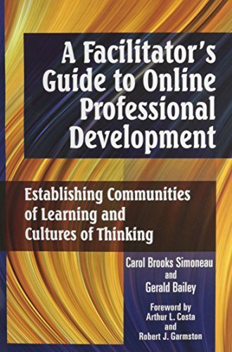 A Facilitator's Guide to Online Professional Development: Establishing Communities of Learning and Cultures of Thinking 1st edition by Simoneau, Carol Brooks, Bailey, Gerald (2010) Paperback