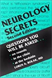 Neurology Secrets : Questions You Will Be Asked on Rounds, in the Clinic and on Oral Exams, Rolak, Loren A., 1560532513