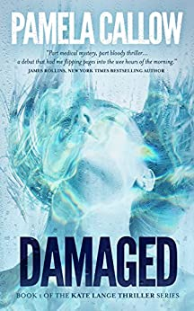 DAMAGED (The Kate Lange Thriller Series Book 1) by [Callow, Pamela]