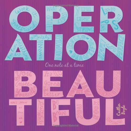 Read Online Operation Beautiful: One Note at a Time pdf epub
