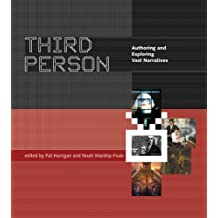 Third Person: Authoring and Exploring Vast Narratives (MIT Press)