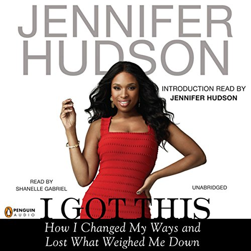 I Got This: How I Changed My Ways and Lost What Weighed Me Down Audiobook [Free Download by Trial] thumbnail