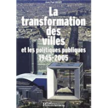 TRANSFORMATION DES VILLES ET LES POLITIQUES PUBLIQUES 1945-2005 (LA)