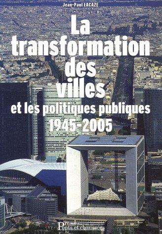 La transformation des villes et les politiques publiques: 1945-2005 Broché – 8 juin 2006 Jean-Paul Lacaze 2859784217 9782859784218_SOCA_US Géographie