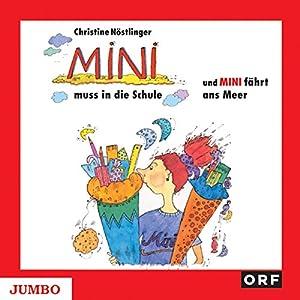 Mini muss in die Schule / Mini fährt ans Meer (Mini-Reihe) Hörbuch