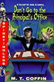 Don't Go to the Principal's Office, M. T. Coffin, 0380783134