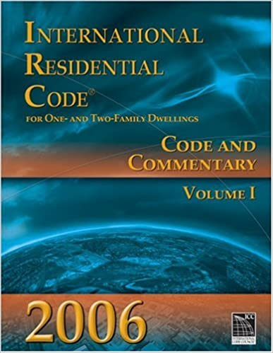 2006 International Residential Code: Code & Commentary Volume 1 (International Code Council Series)