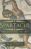 Spartacus, M. J. Trow, 0750939079