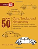 Draw 50 Cars, Trucks, and Motorcycles, Lee J. Ames, 0823085767