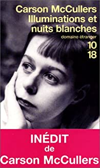 Illuminations et nuits blanches par Carson McCullers