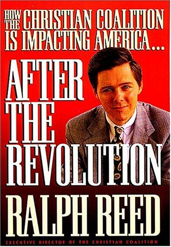 After the Revolution: How the Christian Coalition Is Impacting America