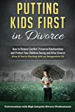 img - for Putting Kids First in Divorce: How to Reduce Conflict, Preserve Relationships and Protect Children During and After Divorce by Jeremy Kossen (2016-04-17) book / textbook / text book