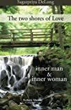 The two shores of Love: inner man & inner woman