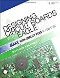 Book cover image for Designing Circuit Boards with EAGLE: Make High-Quality PCBs at Low Cost
