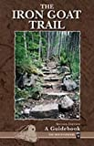 The Iron Goat Trail, Becky Wandell and Outdoor Washington Staff, 0898866243