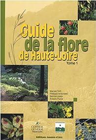 Guide de la flore de Haute-Loire : Tome 1 par Conseil général Haute-Loire