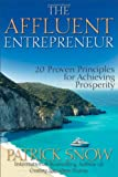 The Affluent Entrepreneur, Patrick Snow, 0470601582