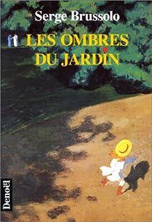 Les ombres du jardin, Brussolo, Serge